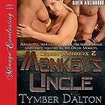 Monkey's Uncle: Drunk Monkeys, Book 2 | Tymber Dalton