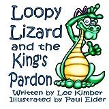 Loopy Lizard and the King's Pardon, Paul Elder, 1491080930