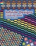 : Infinite Designs Coloring Book (Dover Design Coloring Books)
