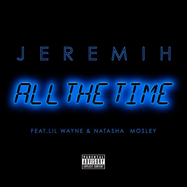 All The Time Feat Lil Wayne Natasha Mosley Explicit By