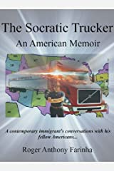 The Socratic Trucker: An American Memoir Kindle Edition