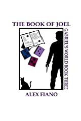 The Book of Joel: Book 3 in the Gabriel's World Series Paperback