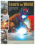 Image of Learn to Weld: Beginning MIG Welding and Metal Fabrication Basics
