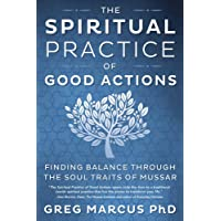 Spiritual Practice of Good Actions: Finding Balance Through the Soul Traits of Mussar