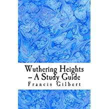 Wuthering Heights -- A Study Guide (Creative Study Guides Book 8)