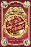 The Watcher in the Shadows, Chris Moriarty, 0547466323