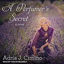 A Perfumer's Secret Audiobook by Adria J. Cimino Narrated by Teri Schnaubelt