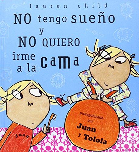 No Tengo Sueno Y Nomquiero Irme A La Cama = I Am Not Sleepy And I Will Not Go To Bed! (Spanish Edition)