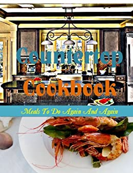 Countertop cookbook meals to do again and again kindle for Mr cuisine edition plus