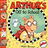 Arthur's off to School, Marc Brown, 0316733784