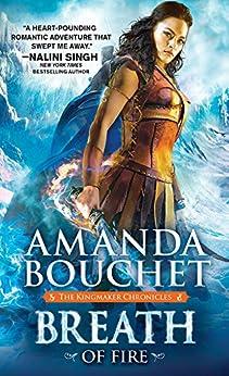 Breath of Fire (The Kingmaker Chronicles Book 2) by [Bouchet, Amanda]