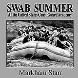 Swab Summer: at the United States Coast Guard Academy