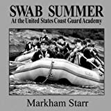 img - for Swab Summer: at the United States Coast Guard Academy book / textbook / text book