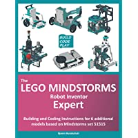 The LEGO Mindstorms Robot Inventor Expert: Building and Coding Instructions for 6 additional models based on Mindstorms…