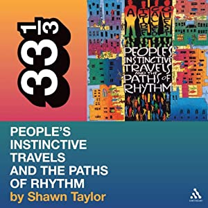 A Tribe Called Quest's 'People's Instinctive Travels and the Paths of Rhythm' (33 1/3 Series) Audiobook
