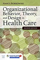 Organizational Behavior, Theory, and Design in Health Care, 2nd Edition Front Cover