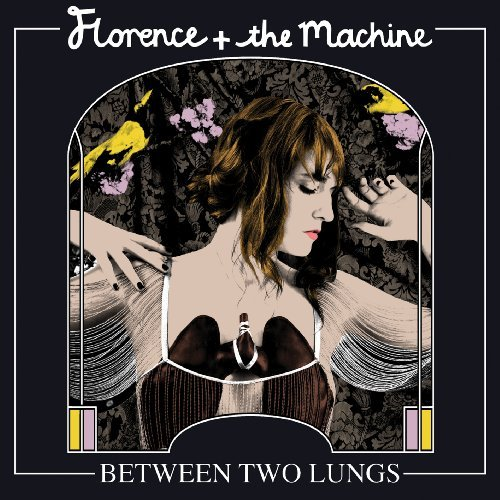 Between Two Lungs By Florence + The Machine (2010-11-15)