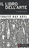 Il libro dell'arte : Traité des arts par Cennini