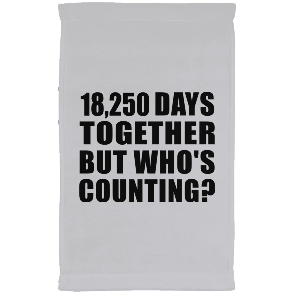 50th Anniversary 18,250 Days Together But Who's Counting - Kitchen Towel, Microfiber Velour Towel, Best Gift for Wedding, Dating, Engagement Anniversary by Husband, Wife, Boyfriend, Girlfriend