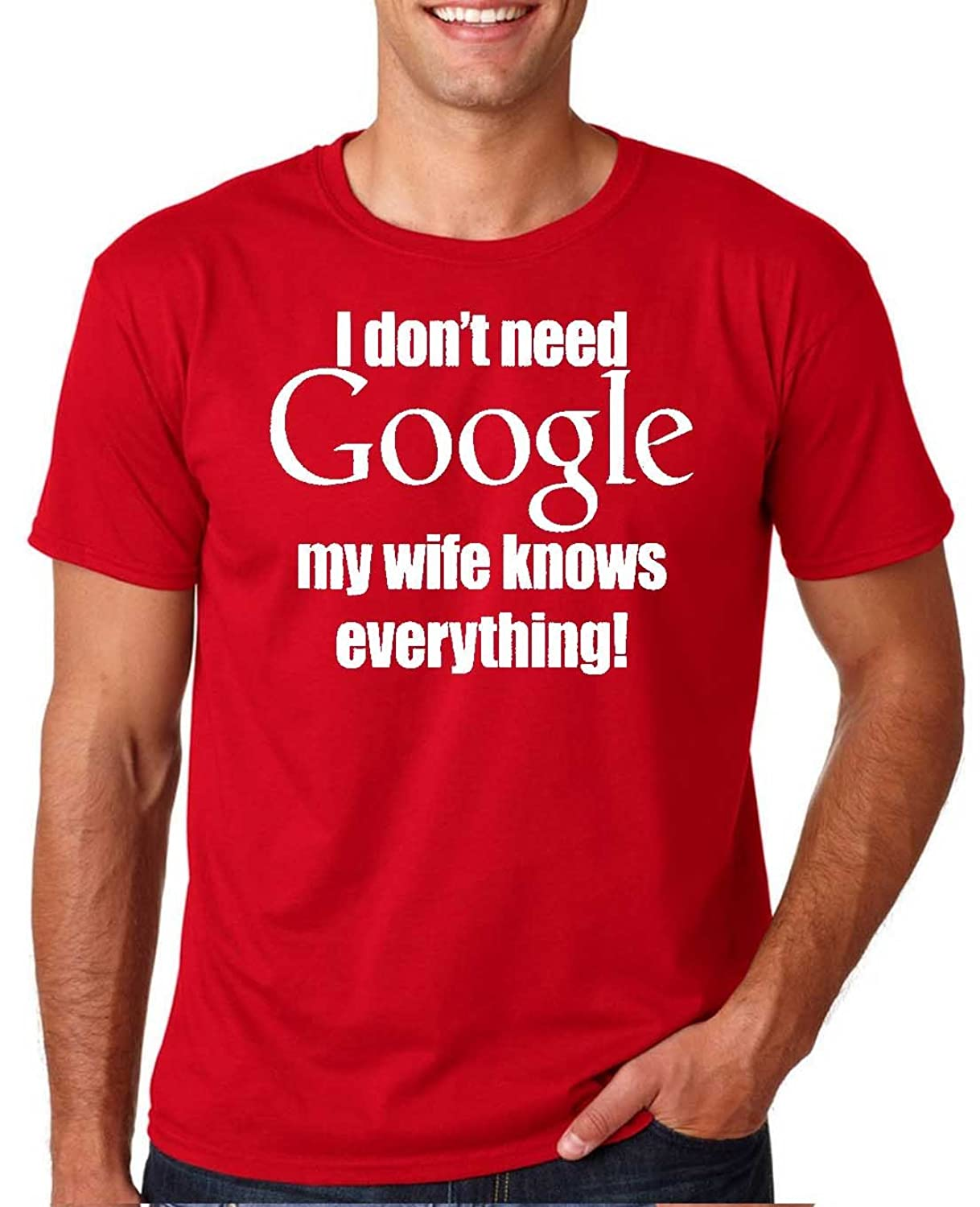 Adult I Don't Need Google my Wife Knows Everything T Shirt