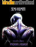 Semi-Human: Book Two (Mostly Human 2)