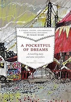 A Pocketful of Dreams: a travelling diary & some storytellers by [Diary, Magic, Babcock, Elin, Pocklington, Nancy, Hastings, Lorinna, LeBlanc, Danica, Cramer, Lynda, Esperanza, Carmen]