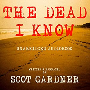 The Dead I Know Audiobook