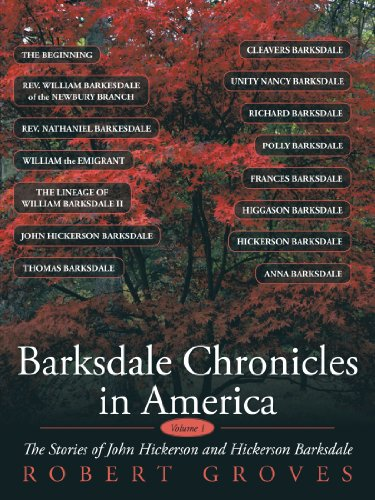Barksdale Chronicles In America, Vol I: The Stories Of John Hickerson And Hickerson Barksdale