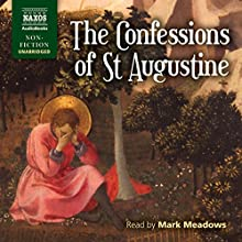 The Confessions of St. Augustine Audiobook by  St. Augustine, R.S. Pine-Coffin - translator Narrated by Mark Meadows