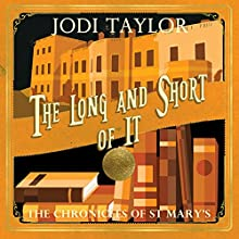 The Long and the Short of It: The Chronicles of St. Mary's Audiobook by Jodi Taylor Narrated by Zara Ramm