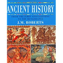 Ancient History : From the First Civilizations to the Renaissance