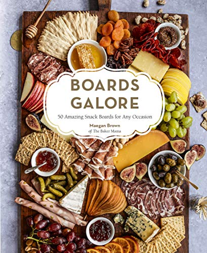 (Boards Galore: 50 Delicious and Family-Friendly Snack Boards for Any)