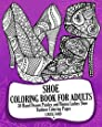 Shoe Coloring Book For Adults: 30 Hand Drawn Paisley and Henna Ladies Shoe Fashion Coloroing Pages (Fashion Coloring Books) (Volume 1)