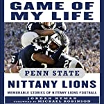 Game of My Life: Penn State Nittany Lions: Memorable Stories of Nittany Lions Football | Jordan Hyman