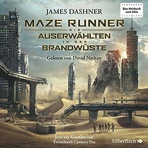 Die Auserwählten - In der Brandwüste (Maze Runner 2) Hörbuch