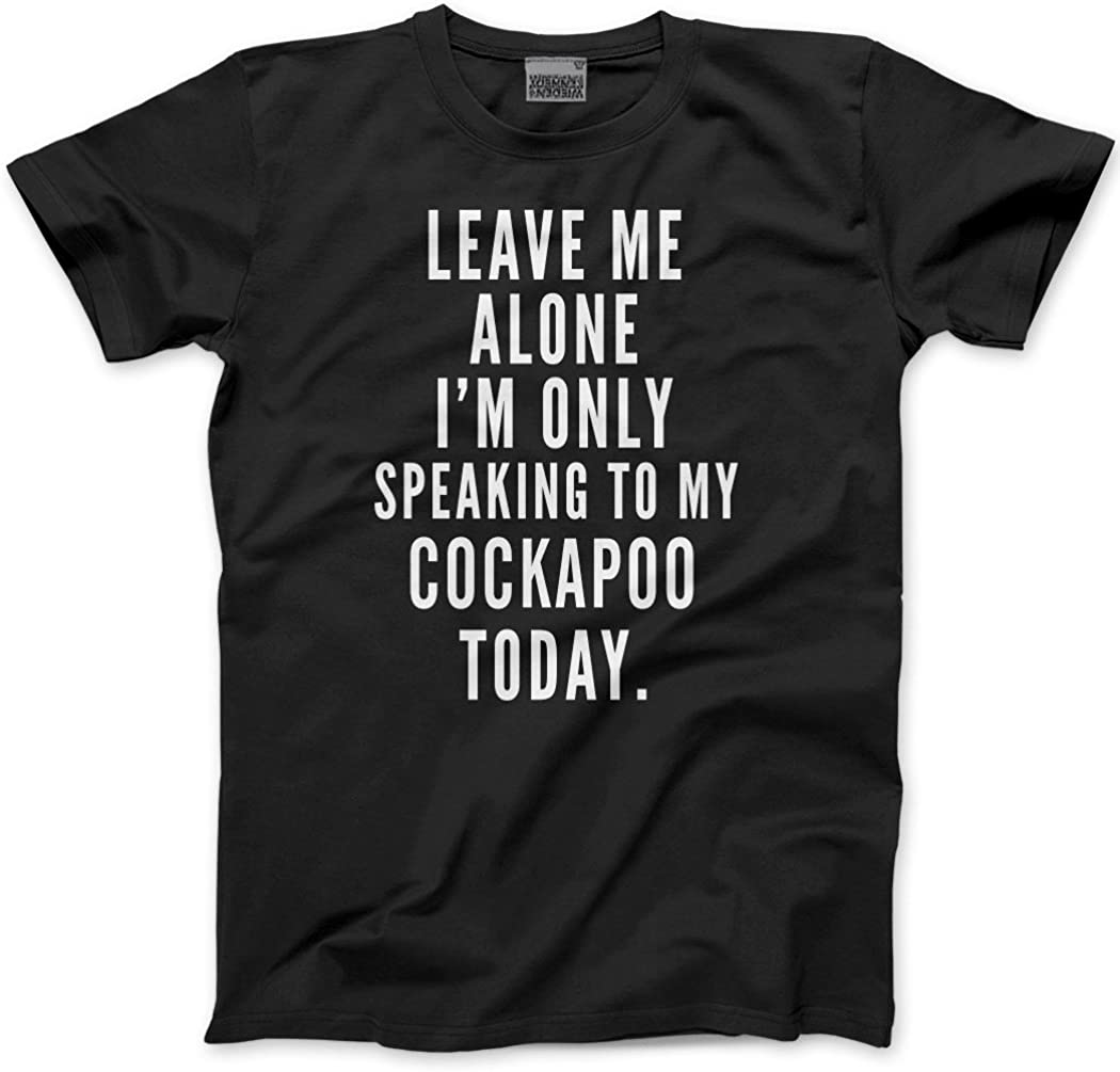 Leave Me Alone I/'m Only Talking To My Cockapoo Unisex Hoodie