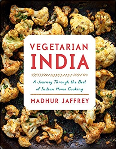 Vegetarian India: A Journey Through the Best of Indian Home