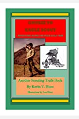 Gnubie to Eagle Scout: Adventures Along the Eagle Scout Trail (Scouting Trails Book 6) Kindle Edition