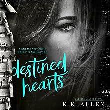Destined Hearts: A Stolen Melody Duet Audiobook by K.K. Allen Narrated by John Masterson, Lynn Barrington