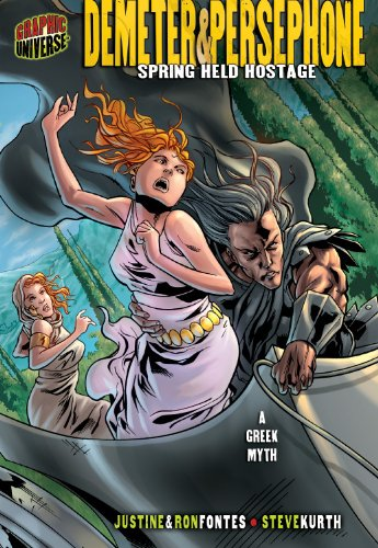 Demeter & Persephone: Spring Held Hostage, A Greek Myth (Graphic Myths & Legends (Paperback))