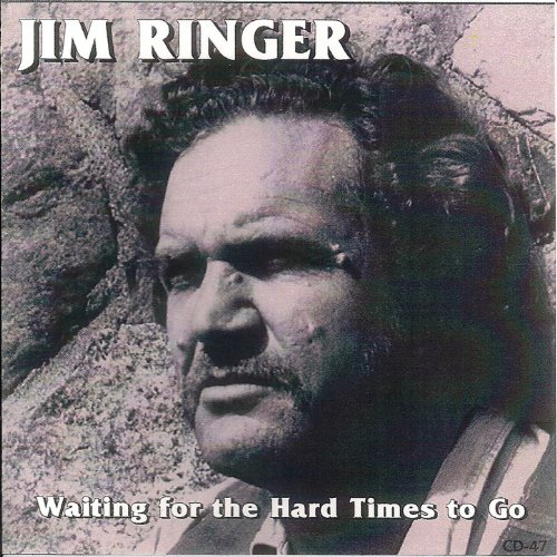 Image result for jim ringer waiting for the hard times to go