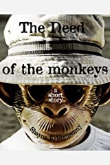 The Deed of the Monkeys: A Short Story Kindle Edition