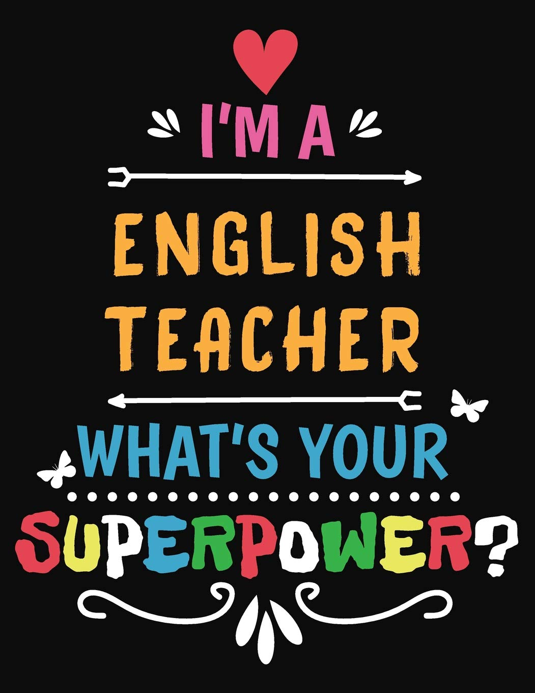 I'm A English Teacher What's Your Superpower: Blank Line Teacher ...