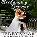 Exchanging Grooms Audiobook by Terry Spear Narrated by Susan Silvey, Anne Marie