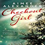 Checkout Girl: A Magical, Heart-Warming Christmas Short Story | Aimee Alexander