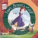 Fawn Braun's Big City Blues, Nicholas M. Healy, 1404836969