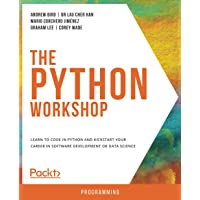 The The Python Workshop: Learn to code in Python and kickstart your career in software development or data science