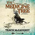 The Medicine Tree Audiobook by Travis McGaughey Narrated by Clay Lomakayu