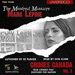 Marc Lépine: The True Story of the Montreal Massacre