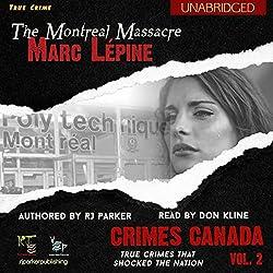 Marc Lépine: The True Story of the Montreal Massacre